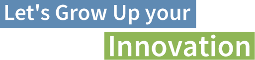 Let's Grow Up your Innovation